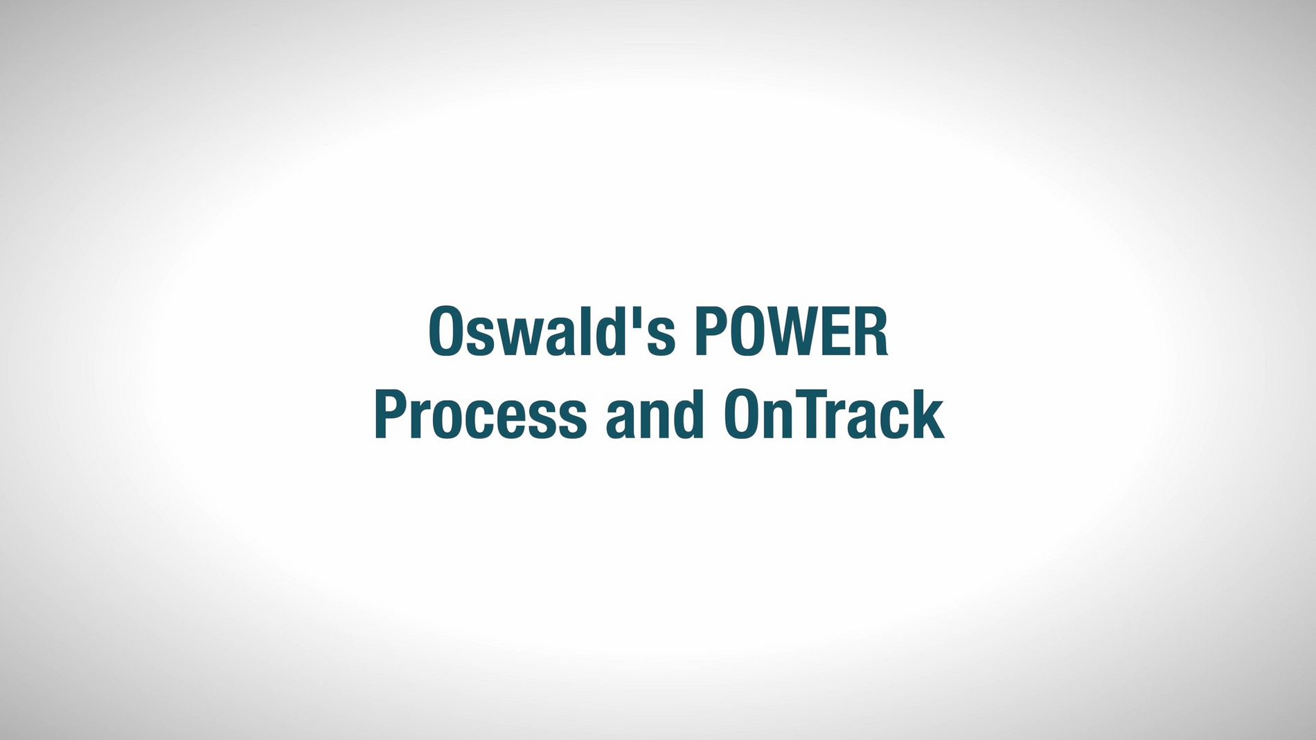 Oswald POWER Process and OnTrack