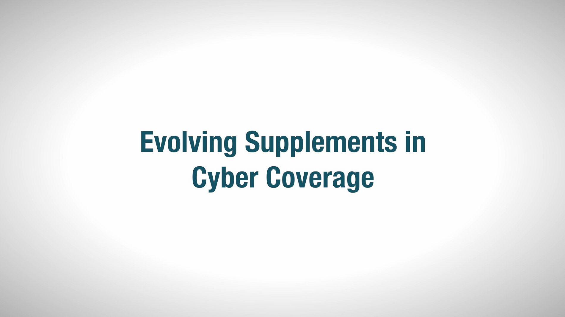 Evolving Cyber Coverage Video