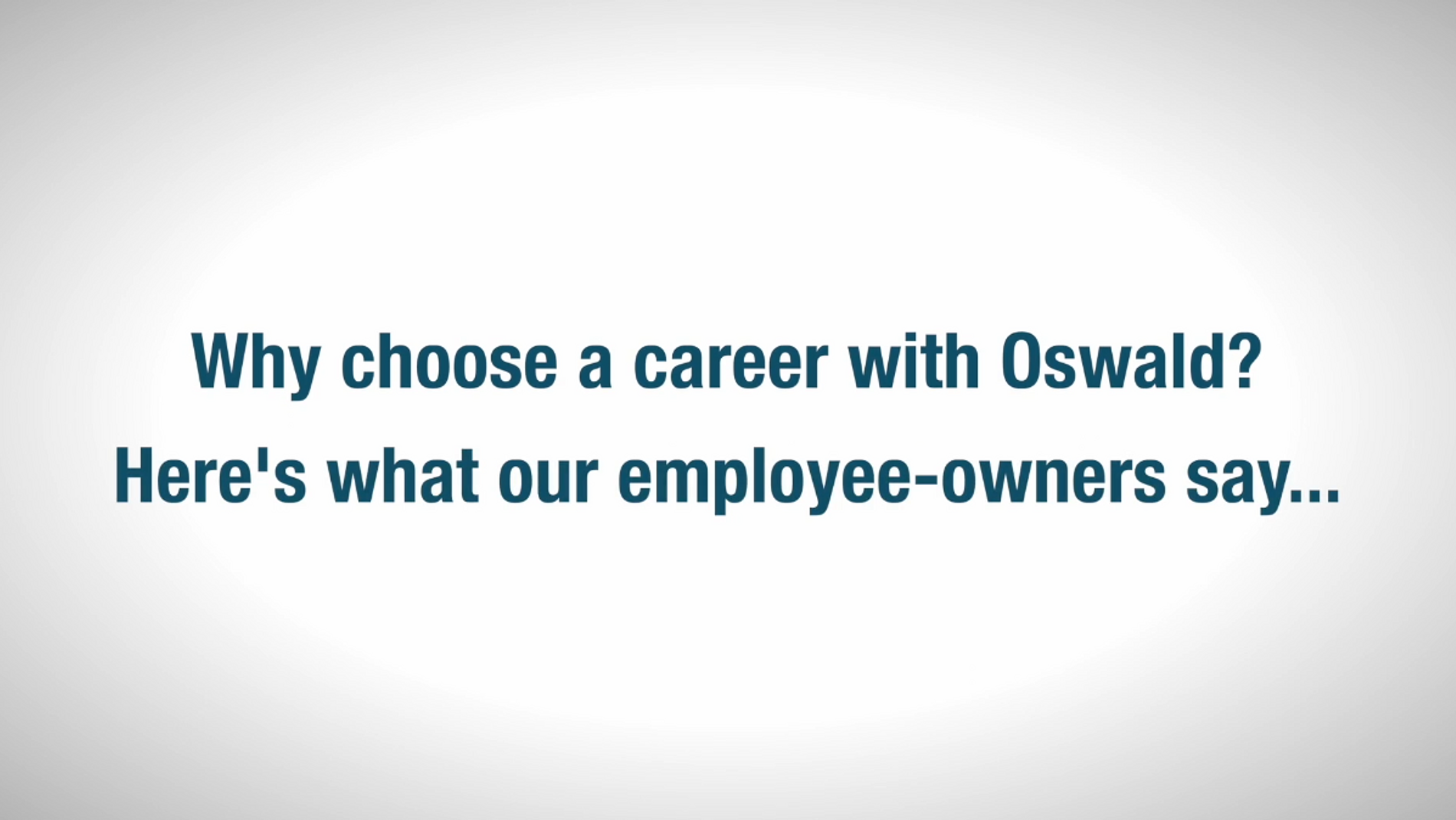 Why choose a career with Oswald