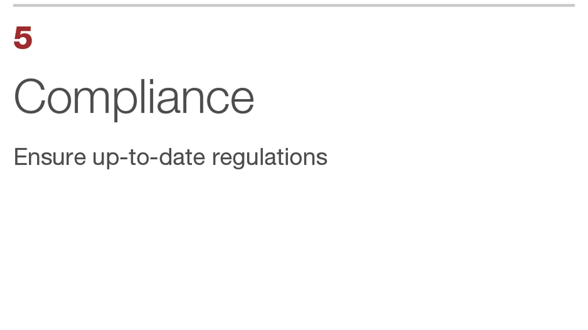 Compliance. Ensure up-to-date regulations