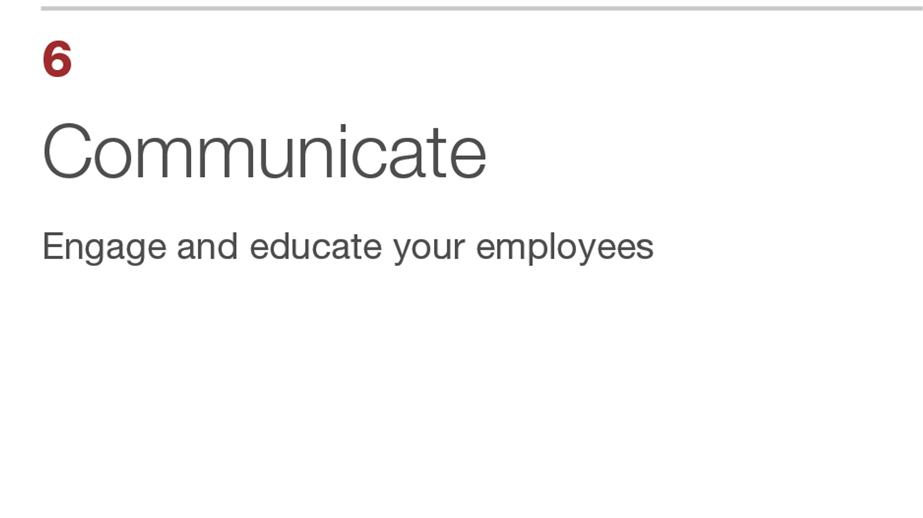 Communicate. Engage and educate your employees