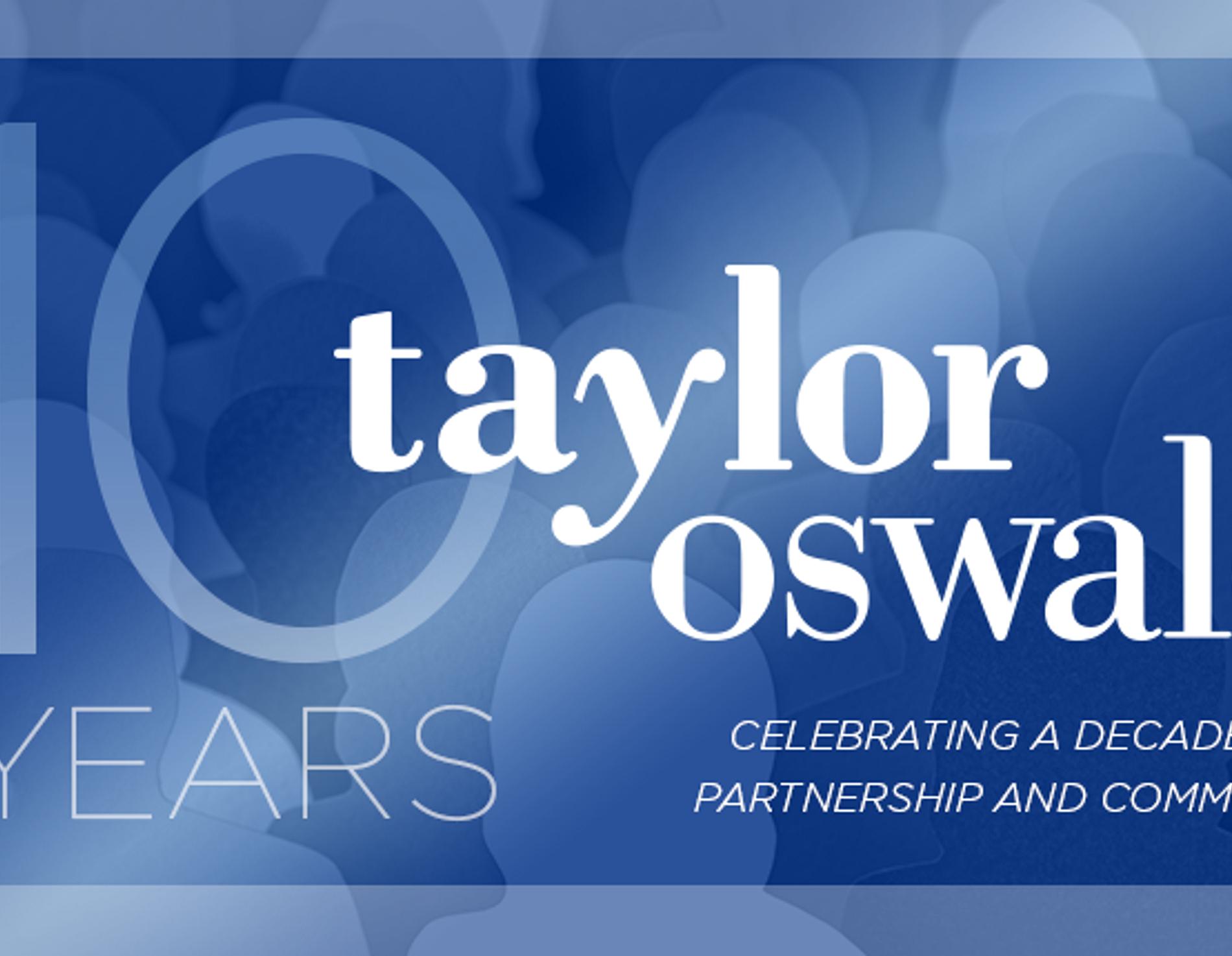 Taylor Oswald Ten Year Anniversary