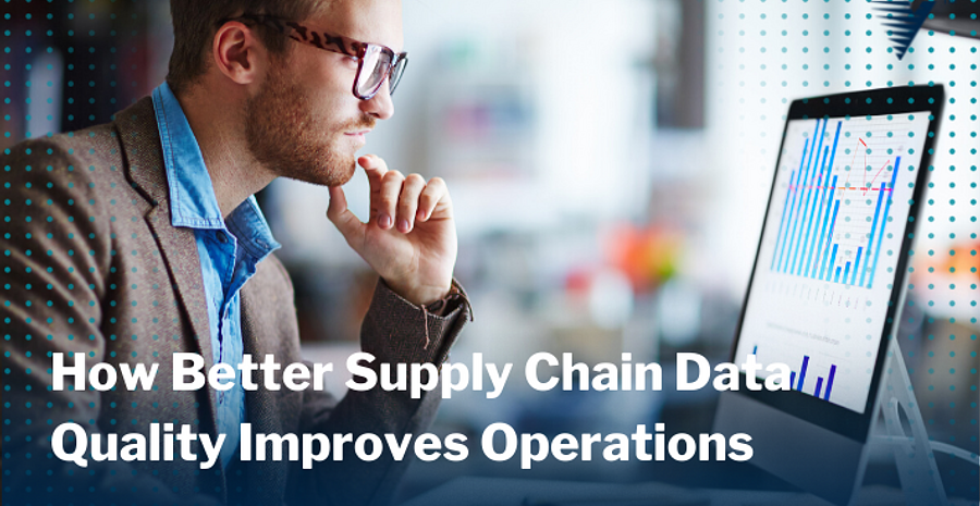 Blog How Better Supply Chain Data Quality Improves Operations