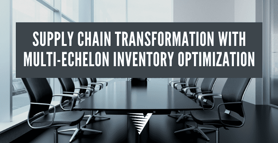Supply Chain Transformation with Multi Echelon Inventory Optimization