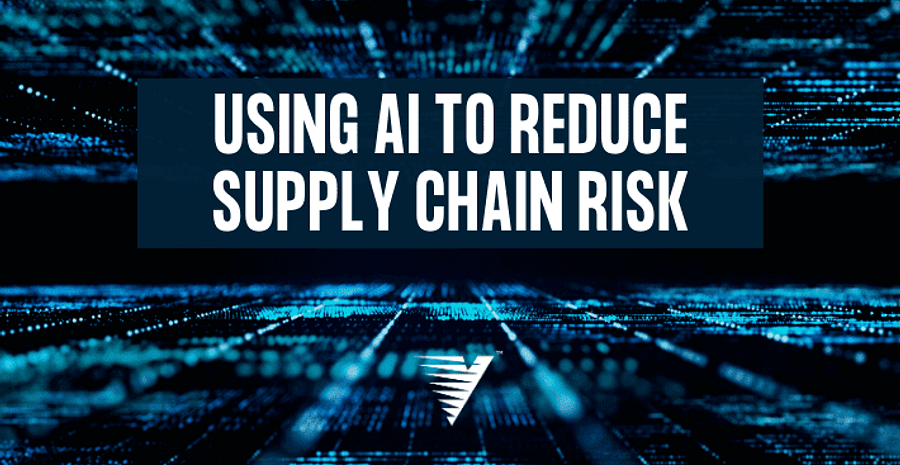 Using AI to Reduce Supply Chain Risk