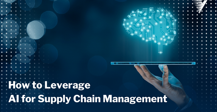 Blog How to Leverage AI for Supply Chain Management