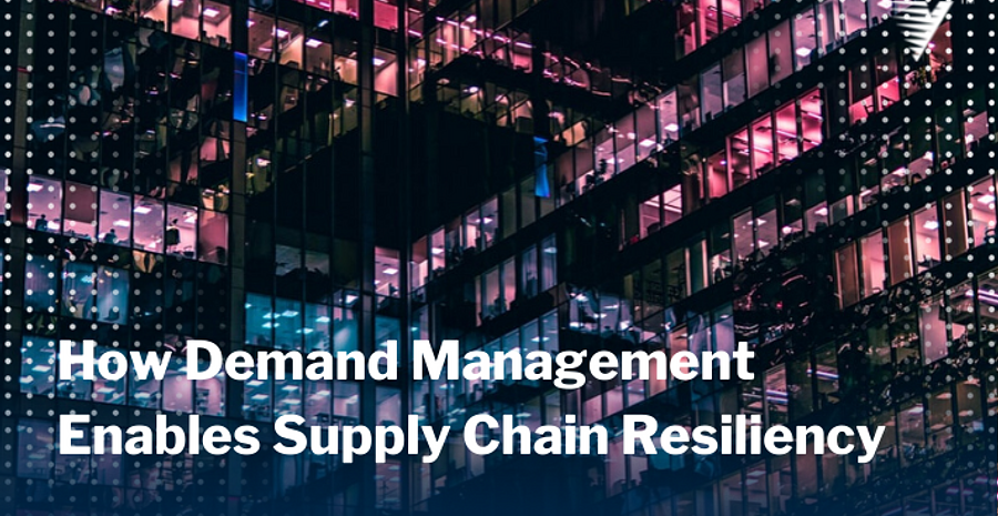 Blog How Demand Management Enables Supply Chain Resiliency
