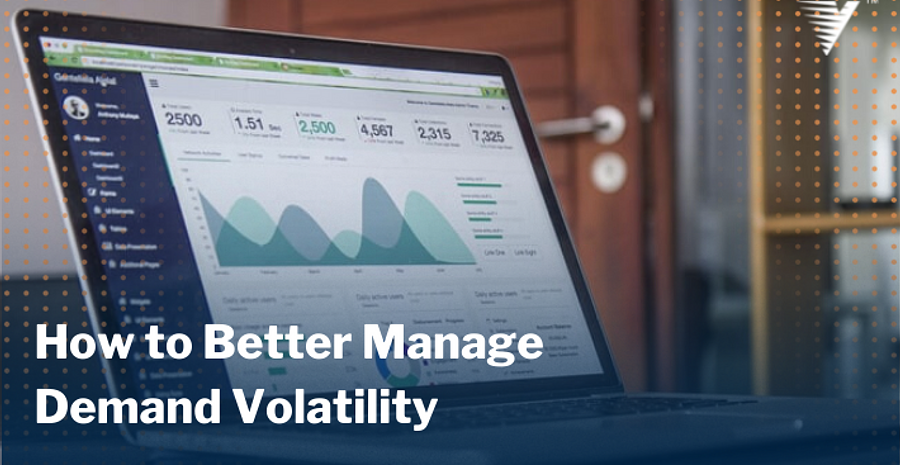 Blog How to Better Manage Demand Volatility