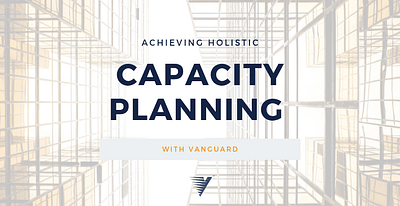 Capacity Management and Planning solutions from Vanguard drive greater revenue.